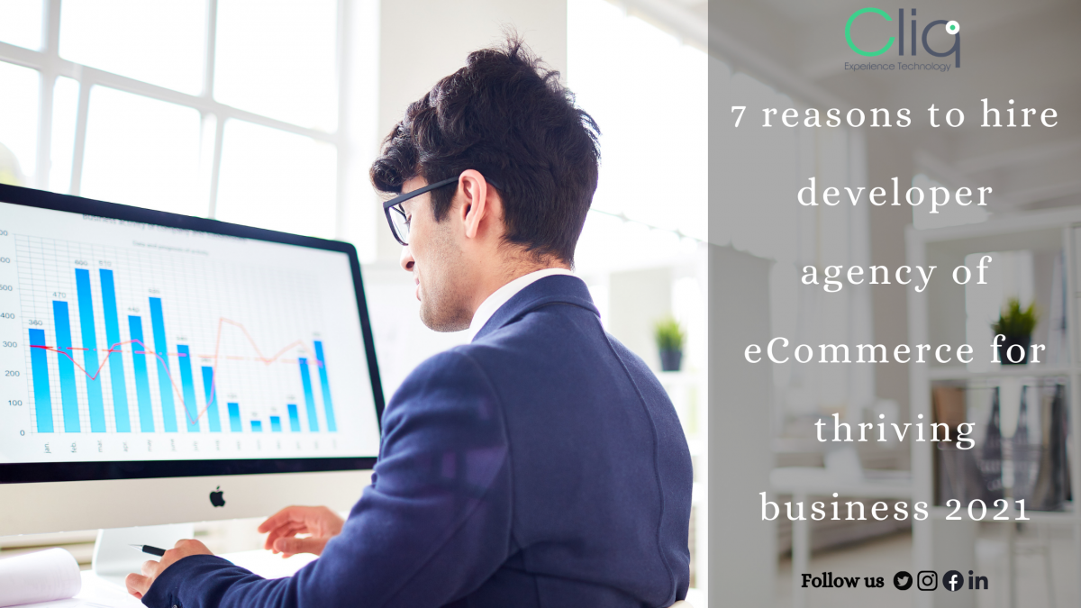 7 reasons to hire developer agency of eCommerce for thriving business 2021