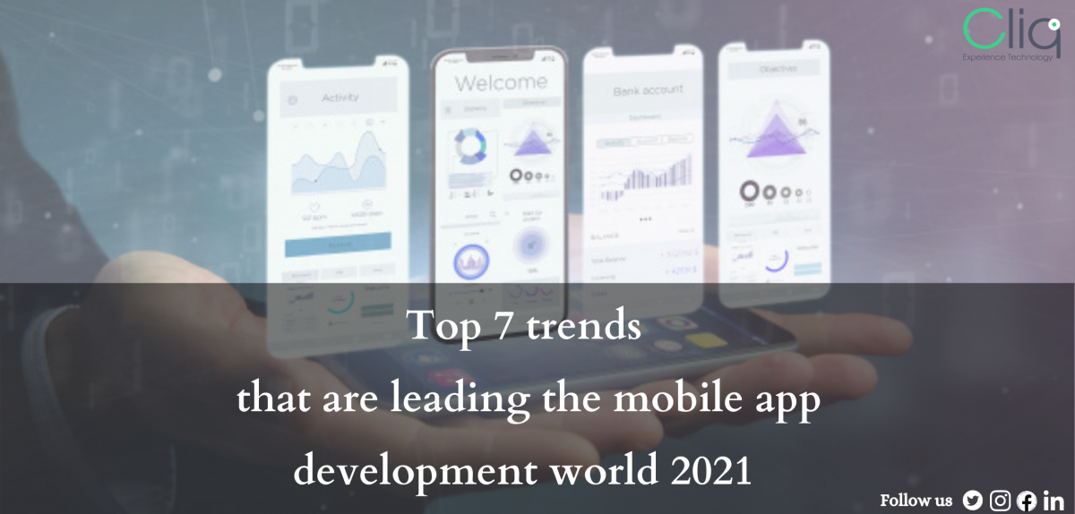 Top 7 trends that are leading the mobile app development world in 2021